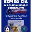 O Ryszardzie Kuklińskim bliżej prawdy